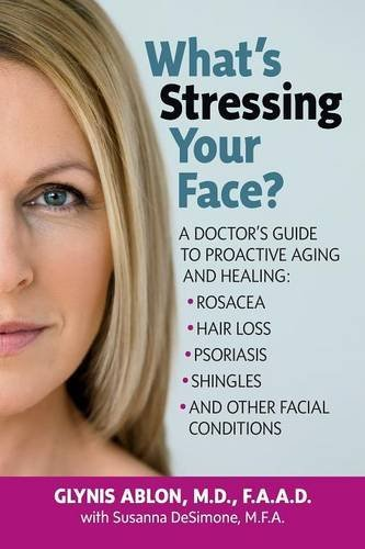 What's Stressing Your Face: A Skin Doctors Guide to Healing Stress-Induced Facial - Your What's Face