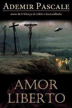 Amazon.com: Amor Liberto (Portuguese Edition) eBook: Ademir Pascale