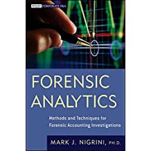Forensic Analytics: Methods and Techniques for Forensic Accounting Investigations