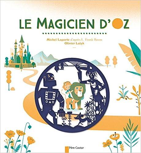 Téléchargement gratuit des meilleurs livres Le magicien d'Oz 2081374811 ePub