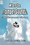When the Trumpet Sounds!, Benjamin Reynolds, 0595475795
