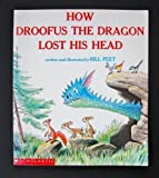 How Droofus the Dragon Lost His Head by Bill Peet (1995) Paperback
