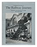img - for The Railway Journey: Trains and Travel in the 19th Century by Wolfgang Schivelbusch (1979-04-02) book / textbook / text book