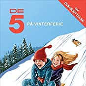 De 5 på vinterferie (De 5) | Enid Blyton