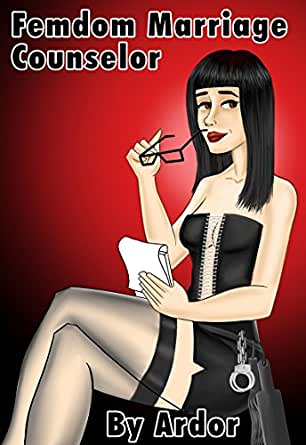 Femdom Marriage Counselor - Kindle edition by Ardor, Ardor
