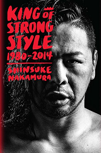 King of Strong Style: 1980-2014 cover