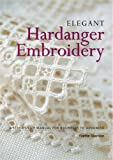 Elegant Hardanger Embroidery: A Step-by-step Manual for Beginners to Advanced