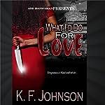 What I'd Do for Love | KF Johnson