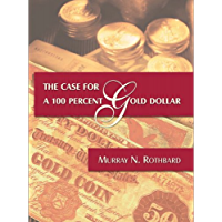 The Case for a 100 Percent Gold Dollar (English Edition)
