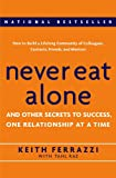Never Eat Alone: And Other Secrets to Success, One Relationship at a Time [Laser printed] (Hardcover)