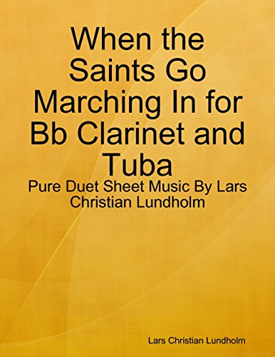 When the Saints Go Marching In for Bb Clarinet and Tuba - Pure Duet Sheet Music By Lars Christian Lundholm - Saints Go Marching Clarinet