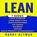 Lean: The Bible: 7 Manuscripts: Lean Startup, Lean Six Sigma, Lean Analytics, Lean Enterprise, Kanban, Scrum, Agile Project Management Hörbuch von Harry Altman Gesprochen von: Bridger Conklin