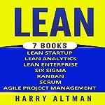 Lean: The Bible: 7 Manuscripts: Lean Startup, Lean Six Sigma, Lean Analytics, Lean Enterprise, Kanban, Scrum, Agile Project Management | Harry Altman