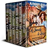 Mail Order Bride: A Family to Love Boxed Set (Books 1 - 6)