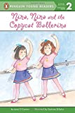 Nina, Nina and the Copycat Ballerina (Penguin Young Readers, Level 2)