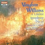 Vaughan Williams - Symphony No 2; Concerto Grosso