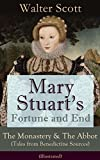 img - for Mary Stuart s Fortune and End: The Monastery & The Abbot (Tales from Benedictine Sources) - Illustrated: Historical Novels Set in the Elizabethan Era from ... The Pirate, The Talisman and Old Mortality book / textbook / text book