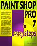 Paintshop Pro 7 In Easy Steps (In Easy Steps Series) by S Copestake (2001-03-15)