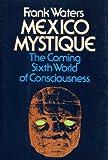 Mexico Mystique, Frank Waters, 0804006636
