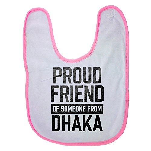 Pink baby bib with Proud friend of someone from Dhaka -  PickYourImage, NV-01080132