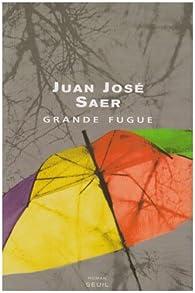 Grande fugue par Juan José Saer