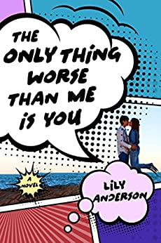 The Only Thing Worse Than Me Is You: A Novel by [Anderson, Lily]
