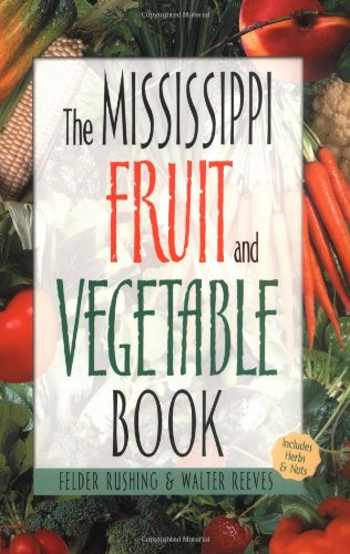Mississippi Fruit and Vegetable Book (Southern Fruit and Vegetable Books)