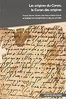 Les origines du Coran, le Coran des origines par Déroche