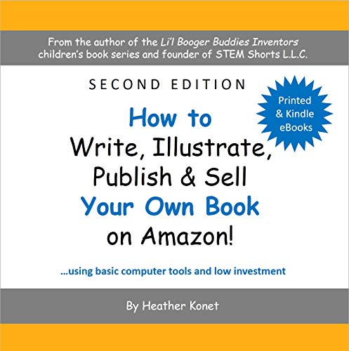 How to Write, Illustrate, Publish & Sell Your Own Book On Amazon! by [Konet, Heather]