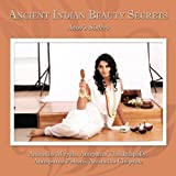 Ancient Indian Beauty Secrets, Anirudha Miryala and Anupama Thakkalapally, 144904199X