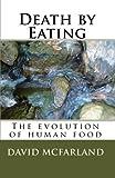 Death by Eating, David McFarland, 145289549X