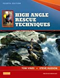 High Angle Rescue Techniques, Vines, Thomas (Tom) Verdo, 032308060X