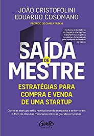 Saída de mestre: estratégias para compra e venda de uma startup: Como as startups estão revolucionando mercado