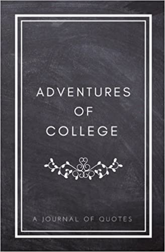 adventures of college a journal of quotes prompted quote journal