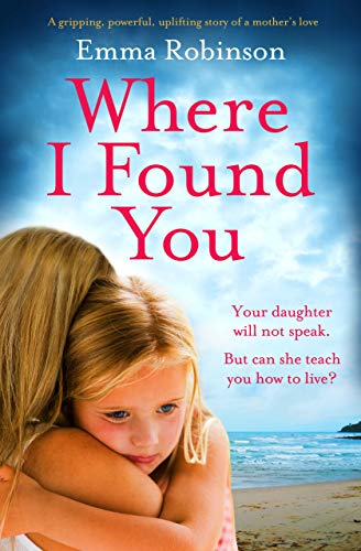 Where I Found You: A gripping powerful uplifting story of a mother's love - Popular Autism Related Book