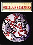 Creative Effects in Porcelain and Ceramics, Sandra L. Brown, 086417635X