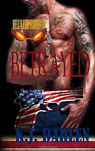 Betrayed (Hell's Fire Riders) (Volume 2)