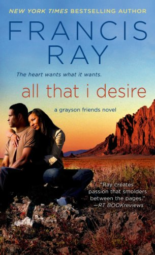 All That I Desire (Grayson Friends Book - All Ray