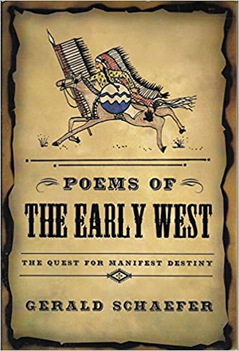 Poems of the Early West, the Quest for Manifest Destiny, Schaefer, Gerald