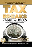 img - for Tax Breaks of the Rich and Famous Millionaire Tactics That Work for Your Small Business! book / textbook / text book