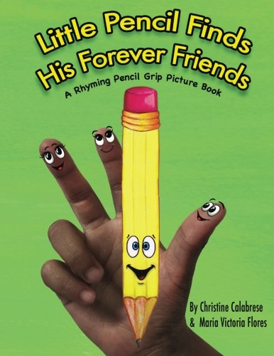 Price comparison product image Little Pencil Finds His Forever Friends: A Rhyming Pencil Grip Picture Book (Early Childhood Series) (Volume 1)