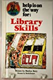 Help Is on the Way for Library Skills, Marilyn Berry, 0516032356