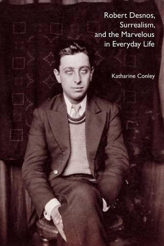 Robert Desnos, Surrealism, and the Marvelous in Everyday Life pdf epub