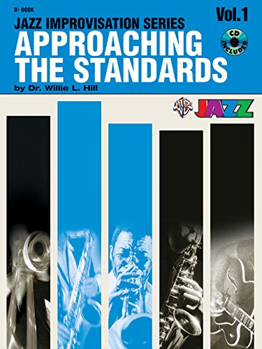 Approaching the Standards, Vol. 1: Bb (Jazz Improvisation) (Jazz Improvisation Series)