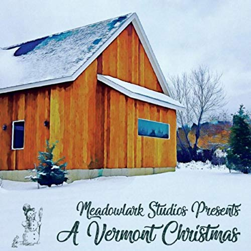 Meadowlark Studios Presents: A Vermont Christmas
