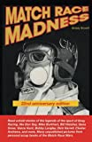 MATCH RACE MADNESS 22nd Anniversary Edition: Read untold  stories of the legends of Drag Racing, like Don Gay, Mike Burkhart, Bill Hielsher, Gene ... personal scrap vooks of the Martch Race Wars.