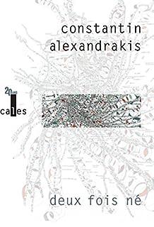 Deux fois né, Alexandrakis, Constantin
