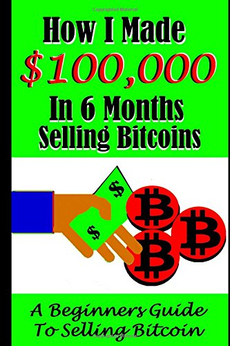 How-I-Made-100000-Selling-Bitcoins-in-6-Months-A-Beginners-Guide-to-Selling-Bitcoins-Bitcoin-Cashouts
