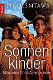Sonnenkinder: Mein Leben für die Armen in Indien