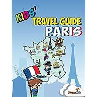 Kids' Travel Guide - Paris: The fun way to discover Paris - especially for kids (Kids' Travel Guide series) (Kids…